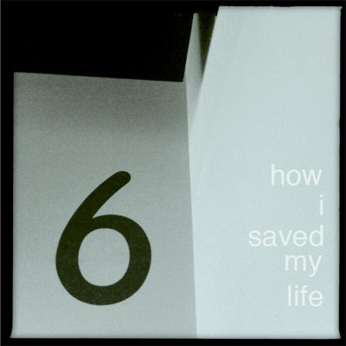 How i saved my life