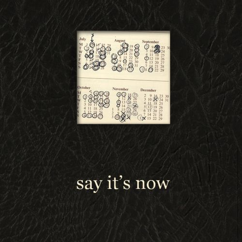 Say it's now