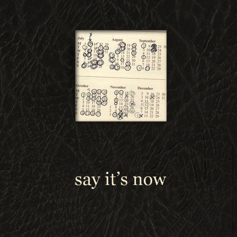 Say it's now