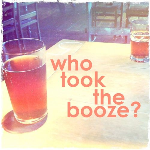 Who took the booze