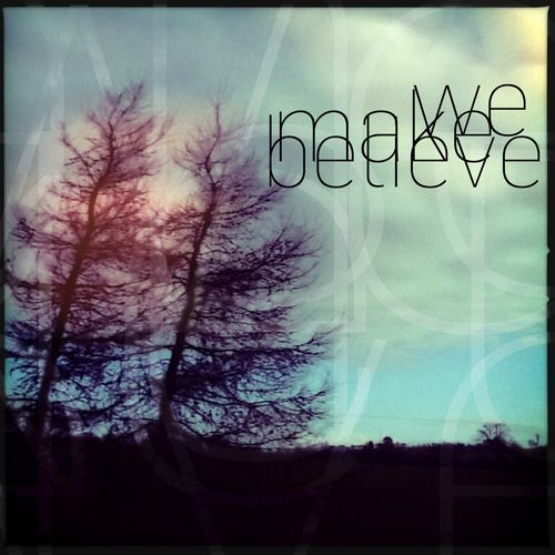 We make believe