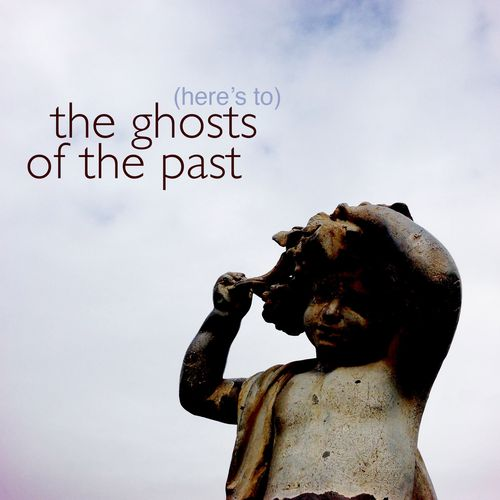 The ghosts of the past