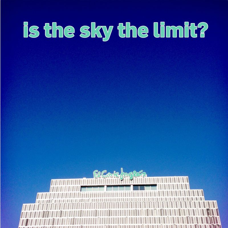 Is the sky the limit