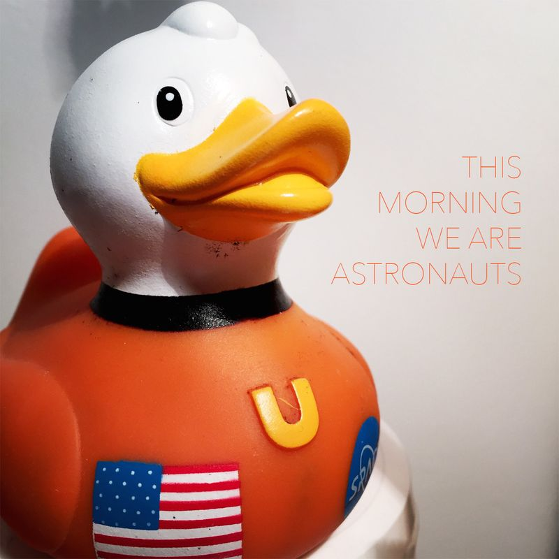 This morning we are astronauts